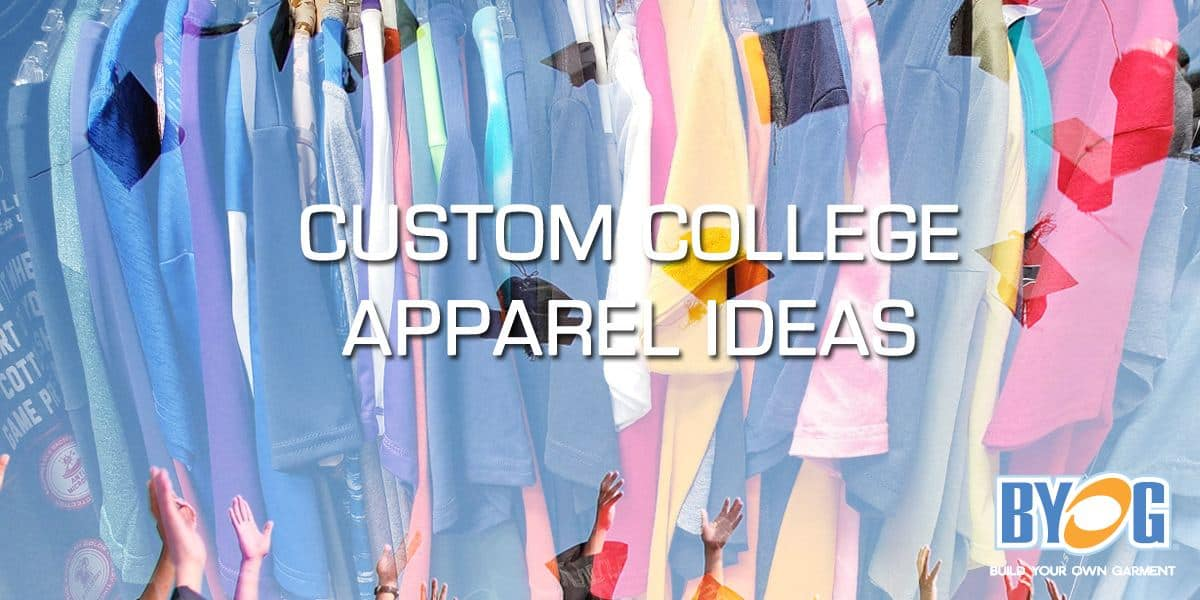 Custom College Apparel Ideas Byog